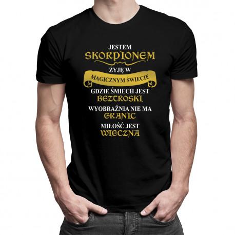 Jestem Skorpionem - żyję w magicznym świecie - męska koszulka z nadrukiem