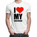 I love my girlfriend - męska koszulka z nadrukiem