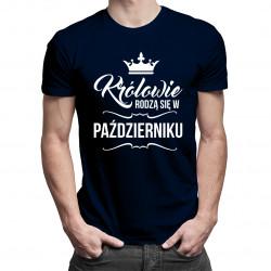 Królowie rodzą się w październiku - męska koszulka z nadrukiem