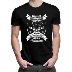 Wszyscy rodzą się równi, ale tylko najlepsi zostają kucharzami - męska koszulka z nadrukiem