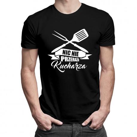 Nic nie przeraża kucharza - męska koszulka z nadrukiem