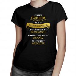 Jestem Bykiem żyję w magicznym świecie - damska koszulka z nadrukiem