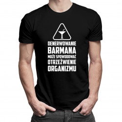 Denerwowanie barmana może spowodować otrzeźwienie organizmu -męska koszulka z nadrukiem