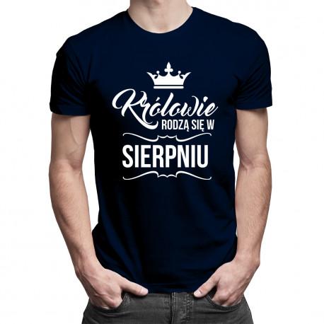 Królowie rodzą się w sierpniu - męska koszulka z nadrukiem