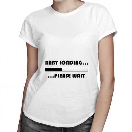 Baby loading ... please wait - damska koszulka z nadrukiem