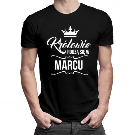 Królowie rodzą się w marcu - męska koszulka z nadrukiem