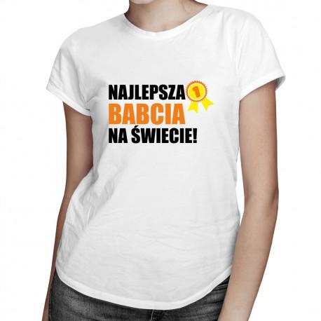 Najlepsza babcia na świecie - damska koszulka z nadrukiem