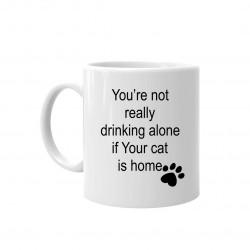 You're not really drinking alone - kubek ceramiczny z nadrukiem