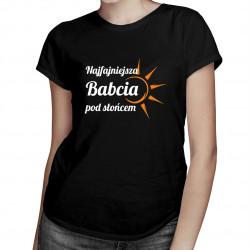 Najfajniejsza babcia pod słońcem - damska koszulka z nadrukiem