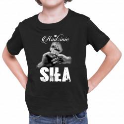 W rodzinie siła v2 - koszulka dziecięca z nadrukiem