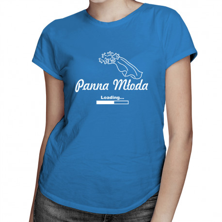 Panna Młoda loading ... - damska koszulka z nadrukiem