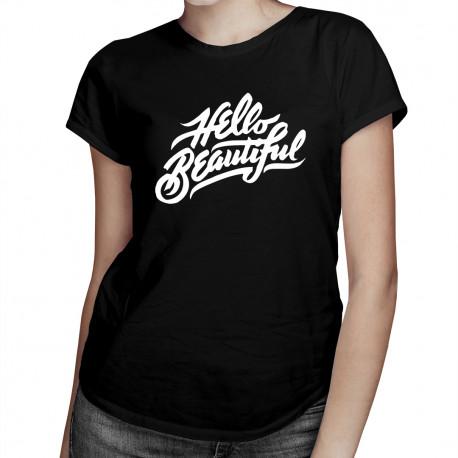 Hello Beautiful - damska koszulka z nadrukiem