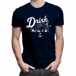 Drink like a sailor - damska lub męska koszulka z nadrukiem