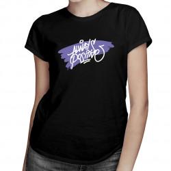 Always positive! - damska koszulka z nadrukiem