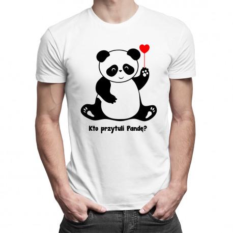 Kto przytuli pandę? - męska koszulka z nadrukiem