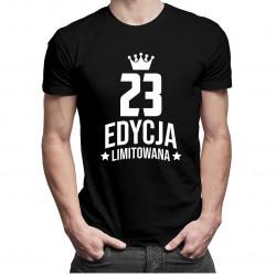 23 lat Edycja Limitowana - męska koszulka z nadrukiem - prezent na urodziny