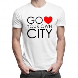 Go Love Your Own City - męska koszulka z nadrukiem