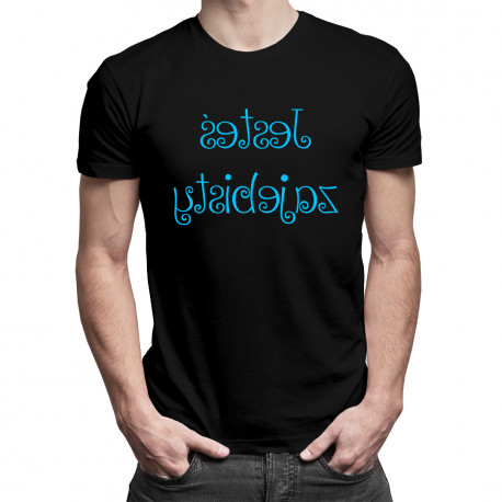 Jesteś Zajebisty (odbicie lustrzane) - męska koszulka z nadrukiem