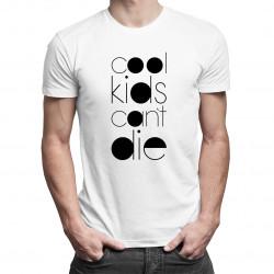 Cool Kids Can't Die - męska koszulka z nadrukiem