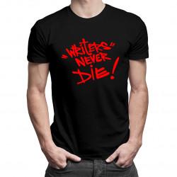 """Writers"" Never Die! - męska koszulka z nadrukiem"