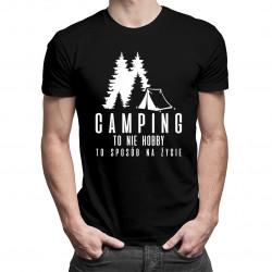 Camping to nie hobby, to sposób na życie - męska koszulka z nadrukiem