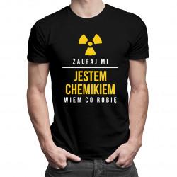 Zaufaj mi, jestem chemikiem - męska koszulka z nadrukiem