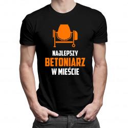 Najlepszy betoniarz w mieście - męska koszulka z nadrukiem