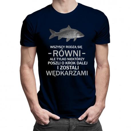 Wszyscy rodzą się równi - wędkarz - męska koszulka z nadrukiem