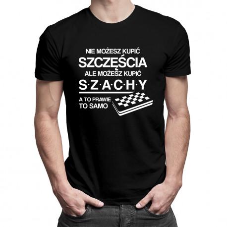 Nie możesz kupić szczęścia, ale możesz kupić szachy - męska koszulka z nadrukiem