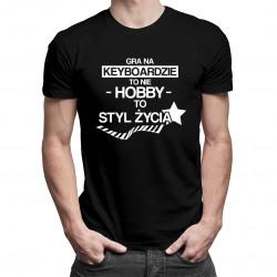 Gra na keyboardzie to nie hobby - to styl życia - męska koszulka z nadrukiem