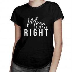 Mrs. Always Right - damska koszulka z nadrukiem