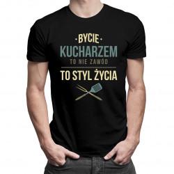 Bycie kucharzem to nie zawód, to styl życia - męska koszulka z nadrukiem