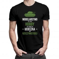 Modelarstwo to nie hobby - to moja ucieczka od rzeczywistości - męska koszulka z nadrukiem