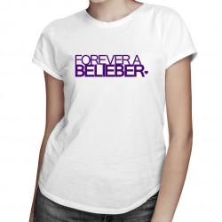 Forever a Belieber - damska koszulka z nadrukiem