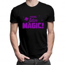 Making Future Magic - męska koszulka z nadrukiem