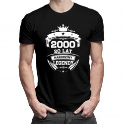 2000 Narodziny legendy 20 lat - męska lub damska koszulka z nadrukiem
