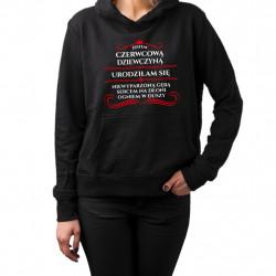 Jestem czerwcową dziewczyną - damska bluza z nadrukiem