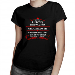 Jestem lutową dziewczyną - damska koszulka z nadrukiem