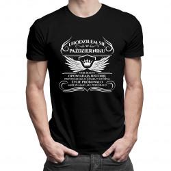 Urodziłem się w październiku - męska koszulka z nadrukiem