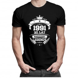 1991 Narodziny legendy 30 lat - męska lub damska koszulka z nadrukiem