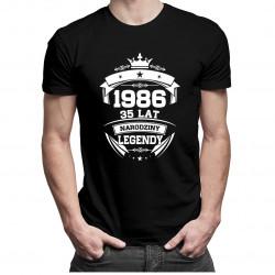 1986 Narodziny legendy 35 lat - męska lub damska koszulka z nadrukiem