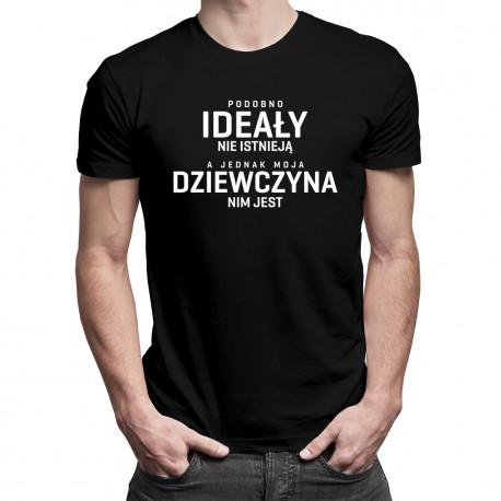 Podobno ideały nie istnieją, a jednak moja dziewczyna nim jest - męska koszulka z nadrukiem