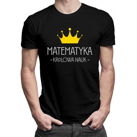 Matematyka – królowa nauk - męska koszulka z nadrukiem