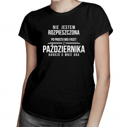 Nie jestem rozpieszczona, po prostu mój facet z października bardzo o mnie dba - damska koszulka z nadrukiem