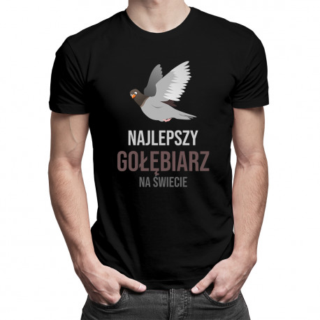 Najlepszy gołębiarz na świecie - męska koszulka z nadrukiem