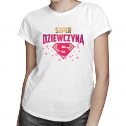 Super dziewczyna - damska koszulka z nadrukiem