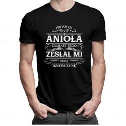 Prosiłem Boga o anioła, zamiast tego zesłał mi moją dziewczynę - męska koszulka z nadrukiem