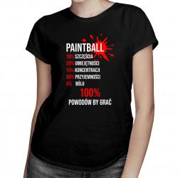 Paintball - 100 powodów żeby grać - damska koszulka z nadrukiem