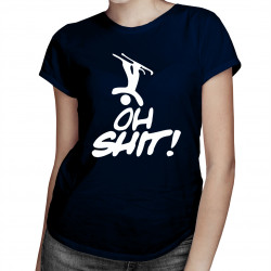 Oh Shit! - damska koszulka z nadrukiem