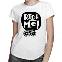 Ride Me! - damska koszulka z nadrukiem